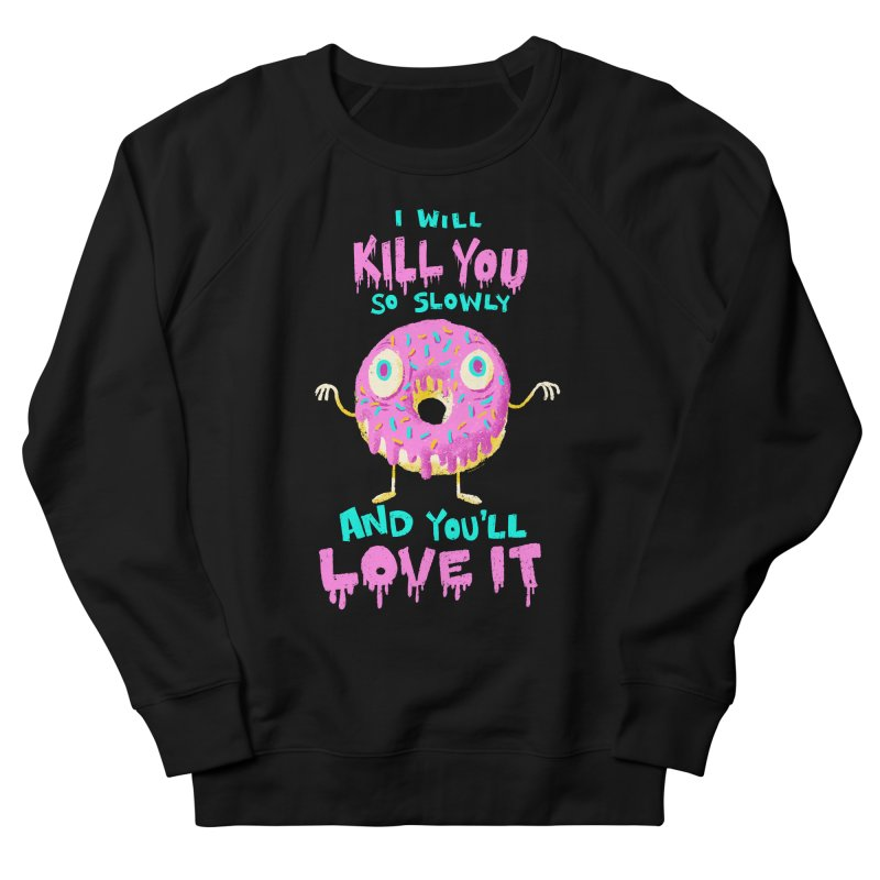 Donuts Will Kill You Men's Sweatshirt by Nate Bear