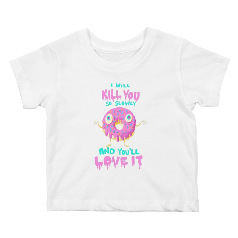 Donuts Will Kill You Kids Baby T-Shirt by Nate Bear