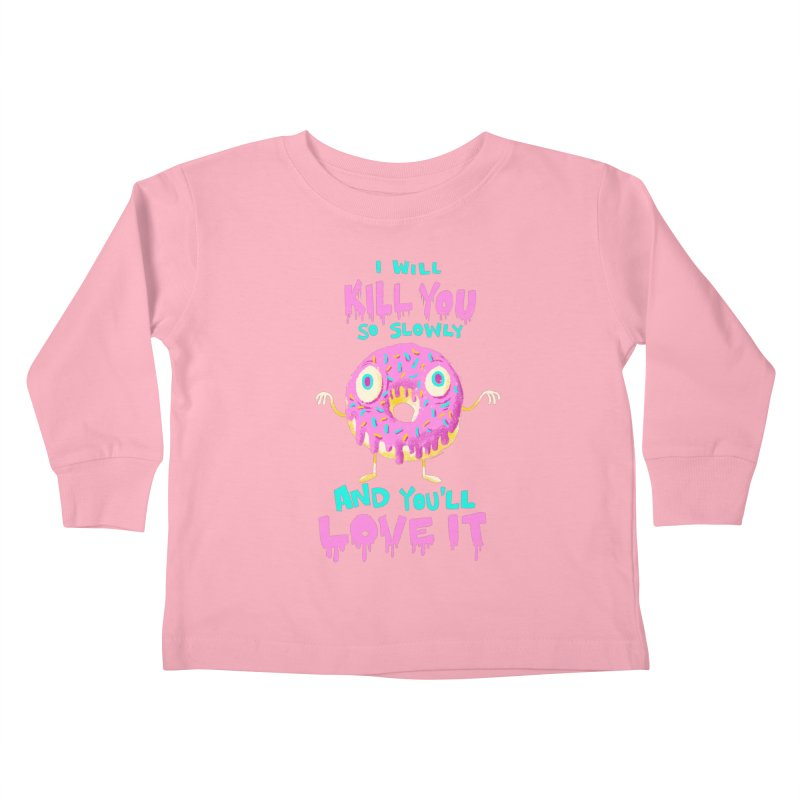 Donuts Will Kill You Kids Toddler Longsleeve T-Shirt by Nate Bear