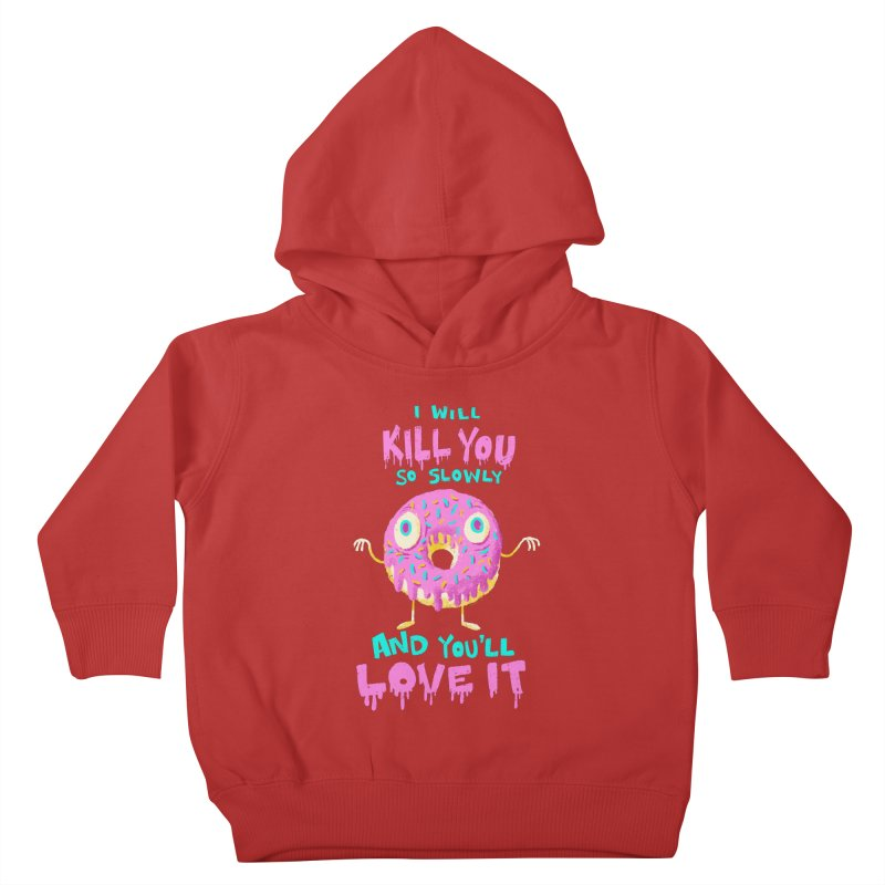 Donuts Will Kill You Kids Toddler Pullover Hoody by Nate Bear