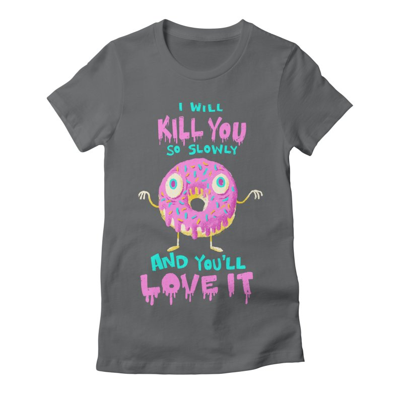 Donuts Will Kill You Women's Fitted T-Shirt by Nate Bear