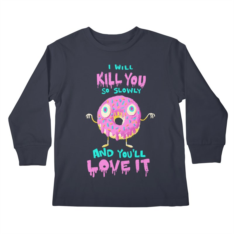 Donuts Will Kill You Kids Longsleeve T-Shirt by Nate Bear