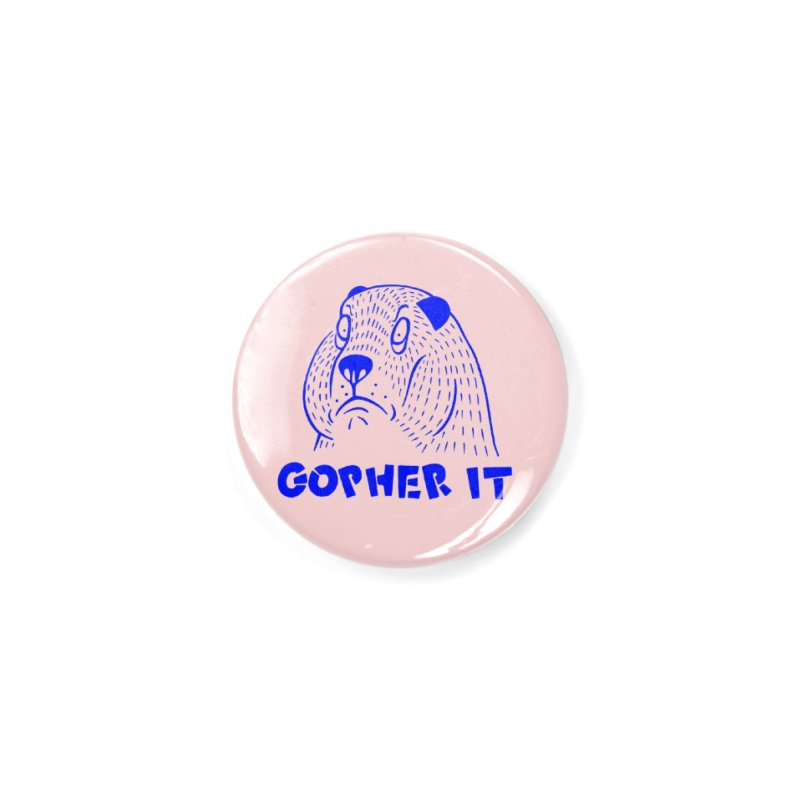 Gopher It Accessories Button by Nate Christenson