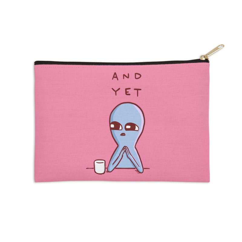 STRANGE PLANET SPECIAL PRODUCT: AND YET Accessories Zip Pouch by Nathan W Pyle