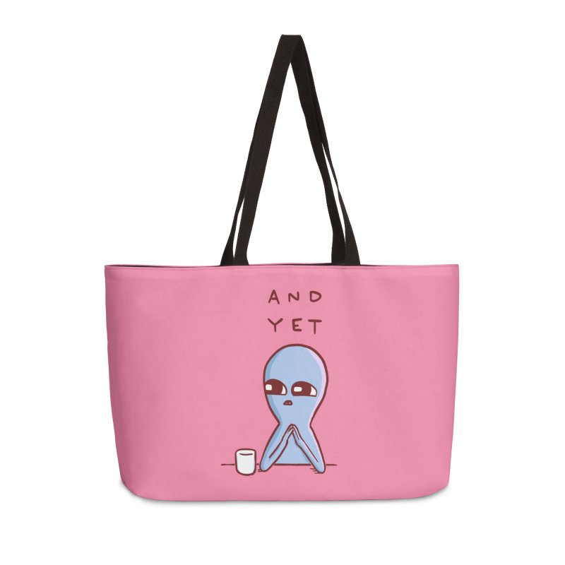STRANGE PLANET SPECIAL PRODUCT: AND YET Accessories Weekender Bag Bag by Nathan W Pyle