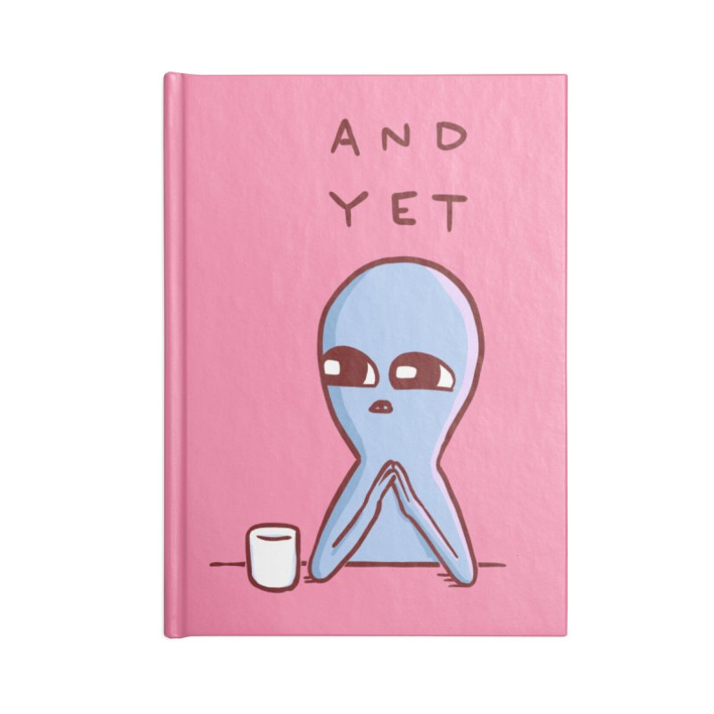 STRANGE PLANET SPECIAL PRODUCT: AND YET Accessories Lined Journal Notebook by Nathan W Pyle