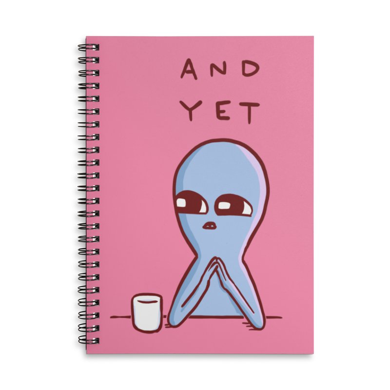 STRANGE PLANET SPECIAL PRODUCT: AND YET Accessories Lined Spiral Notebook by Nathan W Pyle