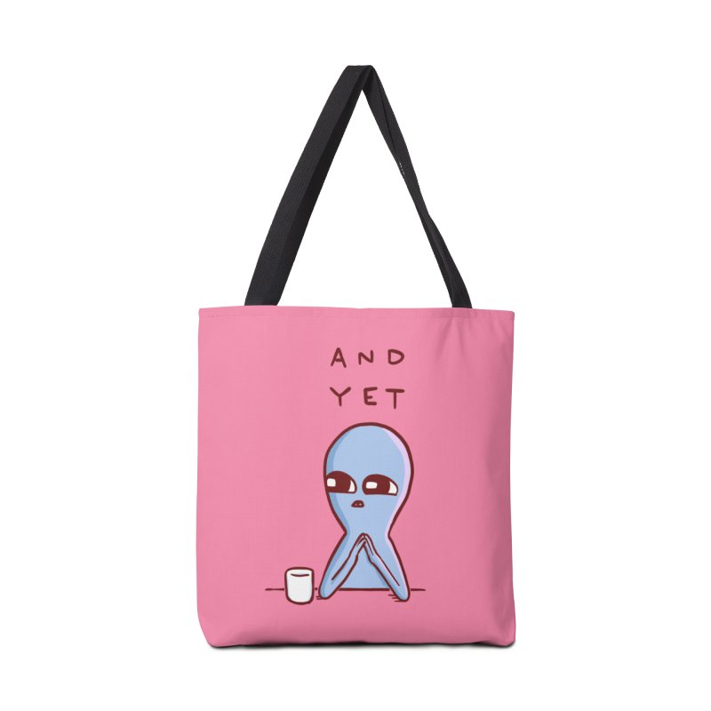 STRANGE PLANET SPECIAL PRODUCT: AND YET Accessories Tote Bag Bag by Nathan W Pyle