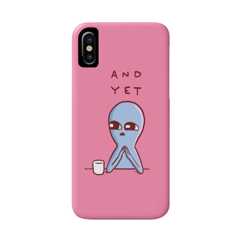 STRANGE PLANET SPECIAL PRODUCT: AND YET Accessories Phone Case by Nathan W Pyle