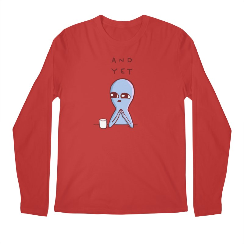 STRANGE PLANET SPECIAL PRODUCT: AND YET Men's Longsleeve T-Shirt by Nathan W Pyle