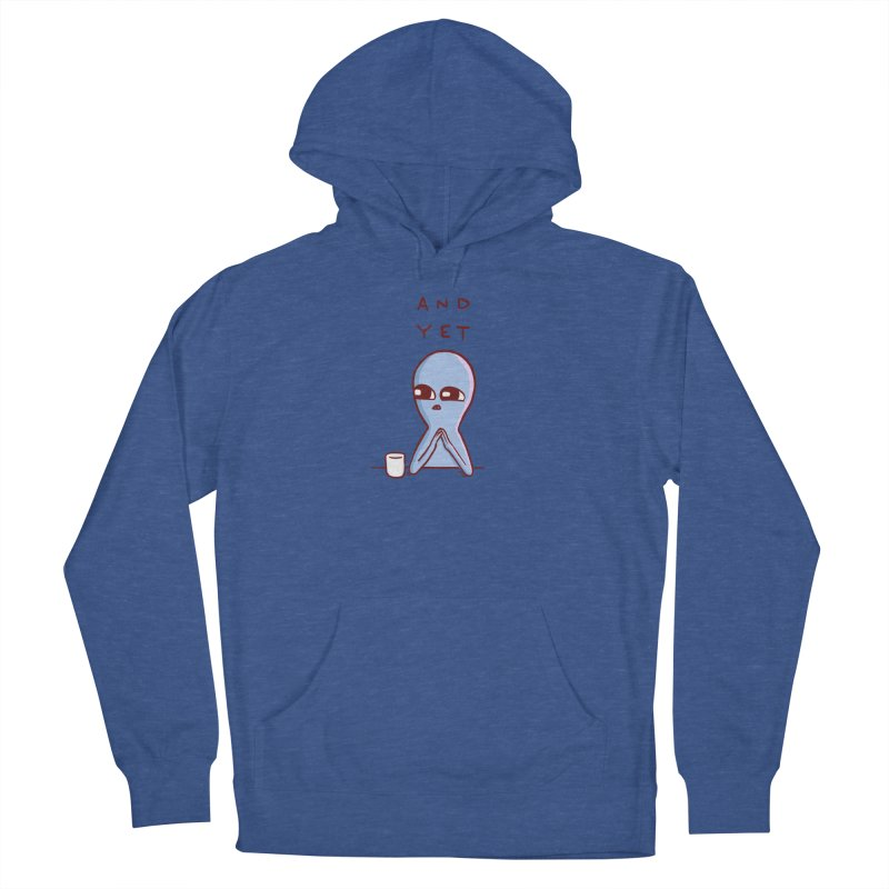 STRANGE PLANET SPECIAL PRODUCT: AND YET Men's Pullover Hoody by Nathan W Pyle Shop   Strange Planet Store   Thread