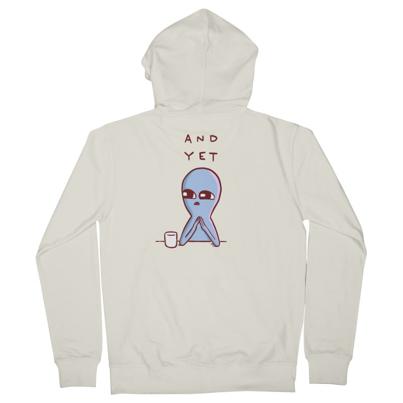 STRANGE PLANET SPECIAL PRODUCT: AND YET Women's French Terry Zip-Up Hoody by Nathan W Pyle