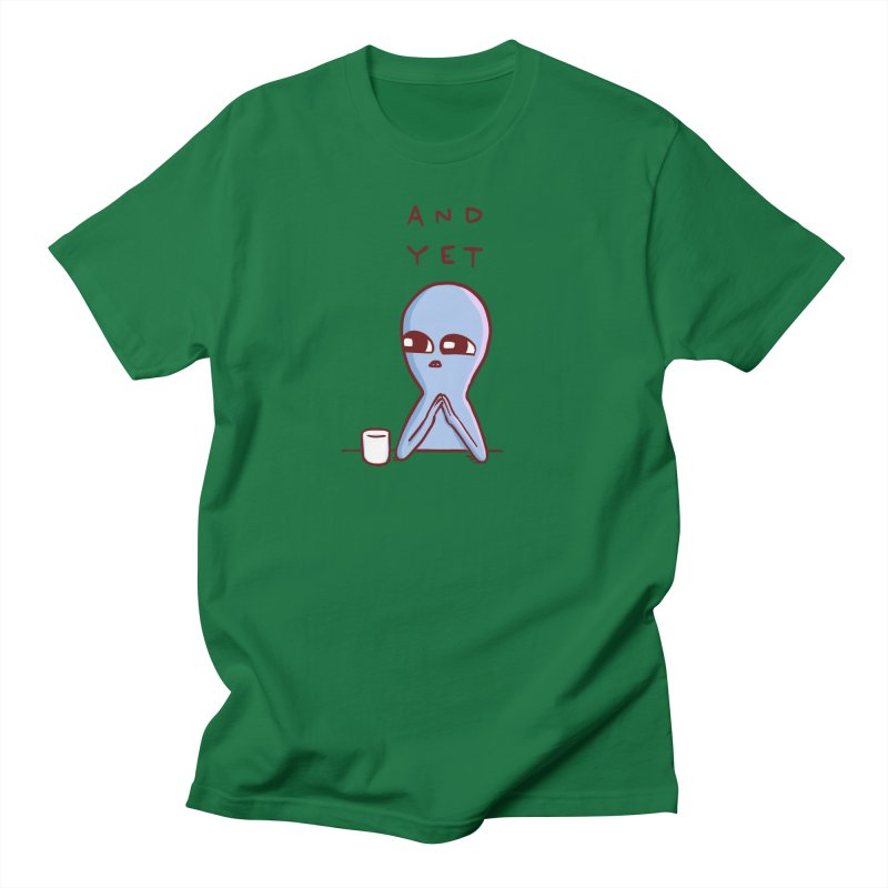 STRANGE PLANET SPECIAL PRODUCT: AND YET Women's Regular Unisex T-Shirt by Nathan W Pyle