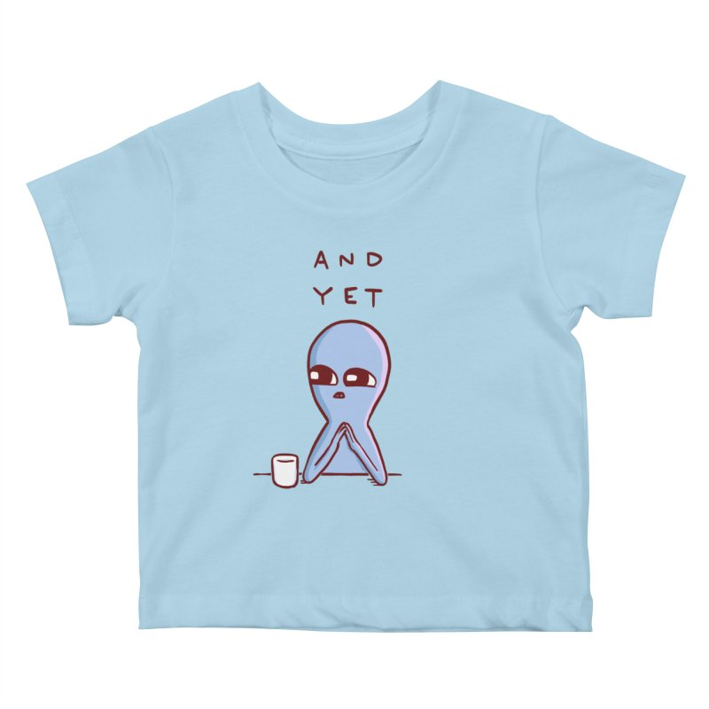 STRANGE PLANET SPECIAL PRODUCT: AND YET Kids Baby T-Shirt by Nathan W Pyle