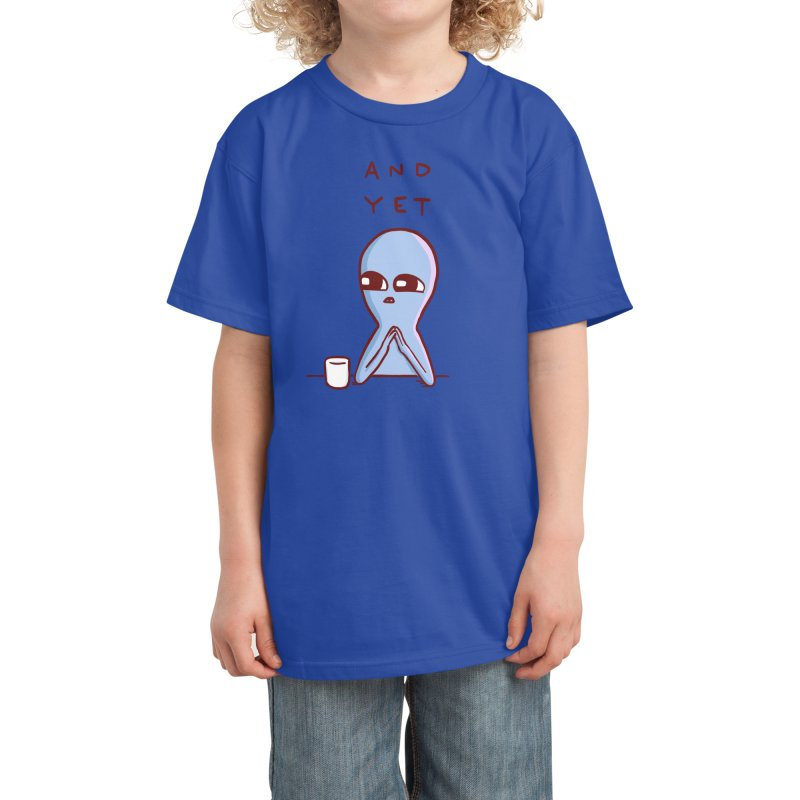 STRANGE PLANET SPECIAL PRODUCT: AND YET Kids T-Shirt by Nathan W Pyle Shop   Strange Planet Store   Thread