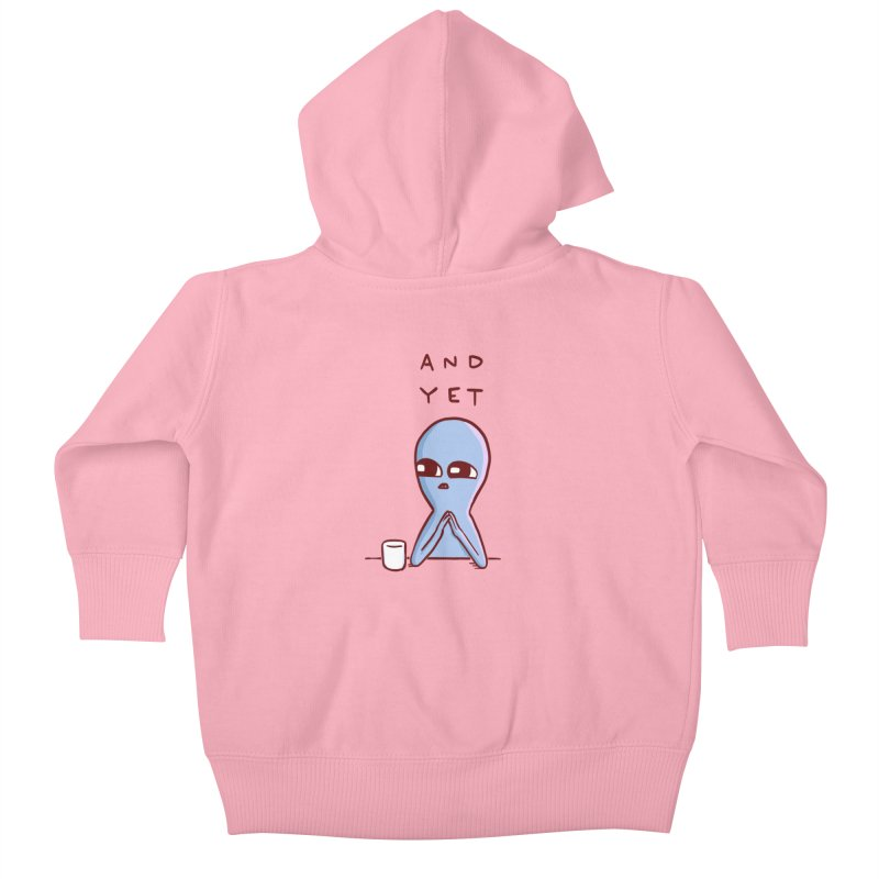 STRANGE PLANET SPECIAL PRODUCT: AND YET Kids Baby Zip-Up Hoody by Nathan W Pyle Shop | Strange Planet Store | Thread