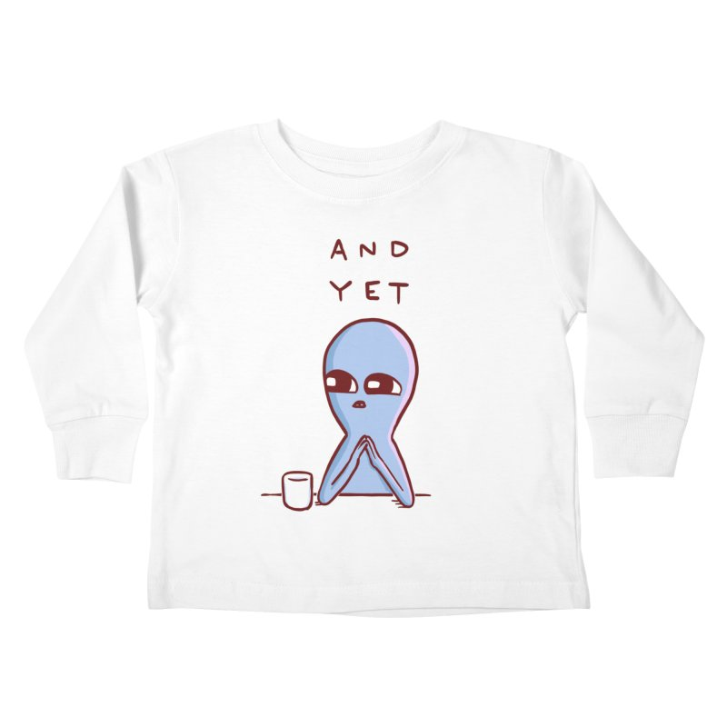 STRANGE PLANET SPECIAL PRODUCT: AND YET Kids Toddler Longsleeve T-Shirt by Nathan W Pyle
