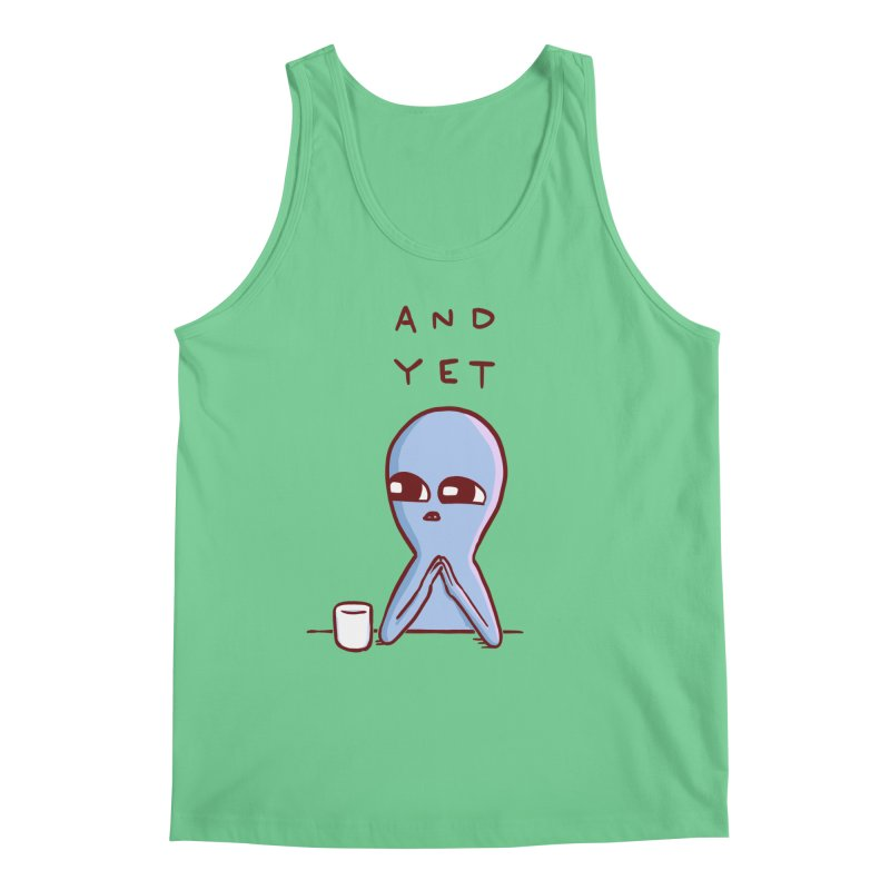 STRANGE PLANET SPECIAL PRODUCT: AND YET Men's Tank by Nathan W Pyle