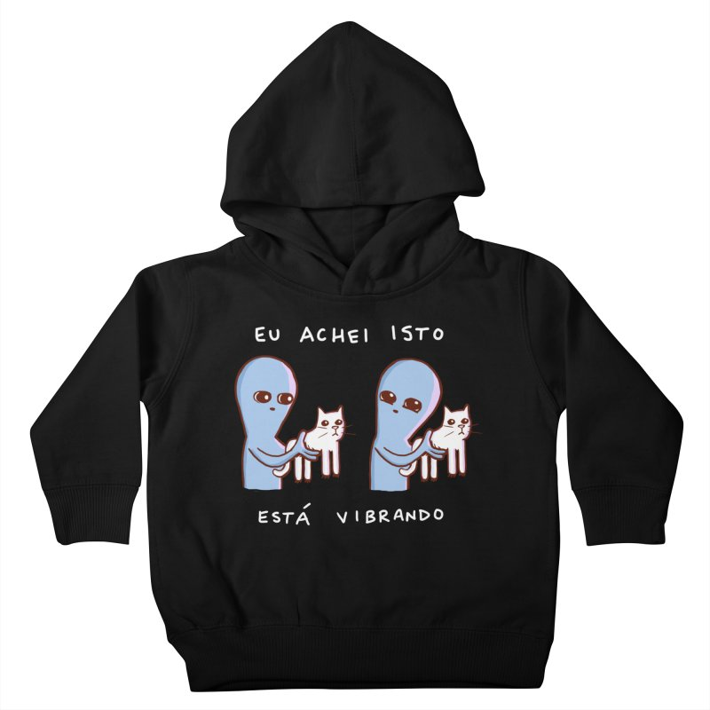 STRANGE PLANET SPECIAL PRODUCT: VIBRATING IN PORTUGUESE Kids Toddler Pullover Hoody by Nathan W Pyle