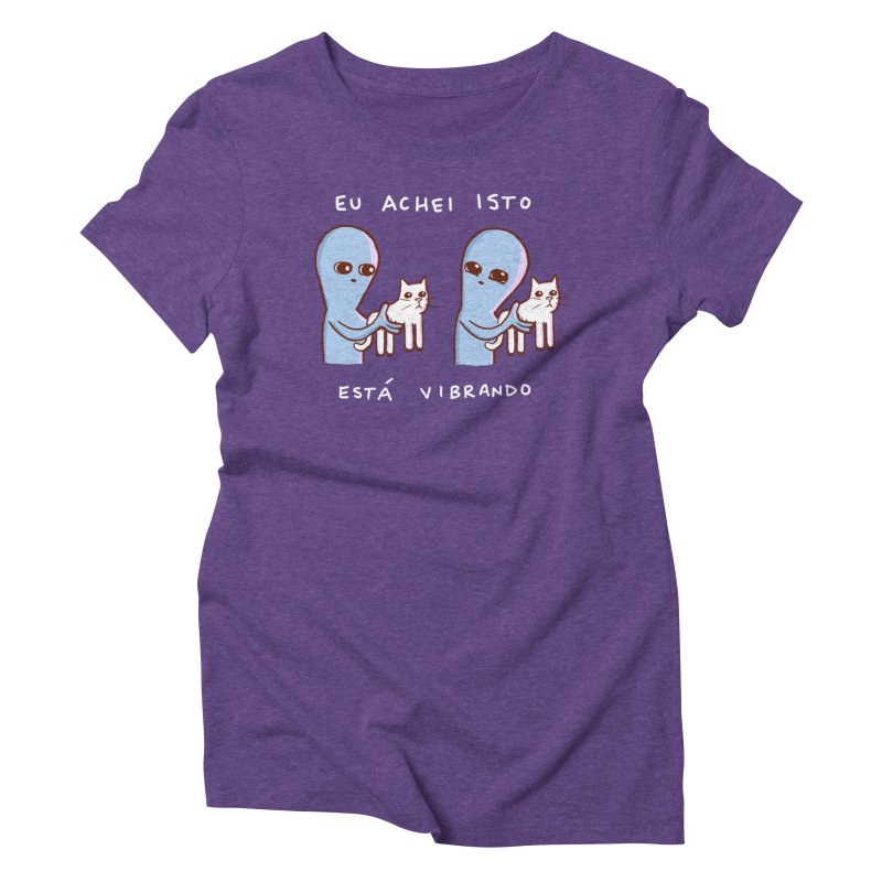 STRANGE PLANET SPECIAL PRODUCT: VIBRATING IN PORTUGUESE Women's Triblend T-Shirt by Nathan W Pyle