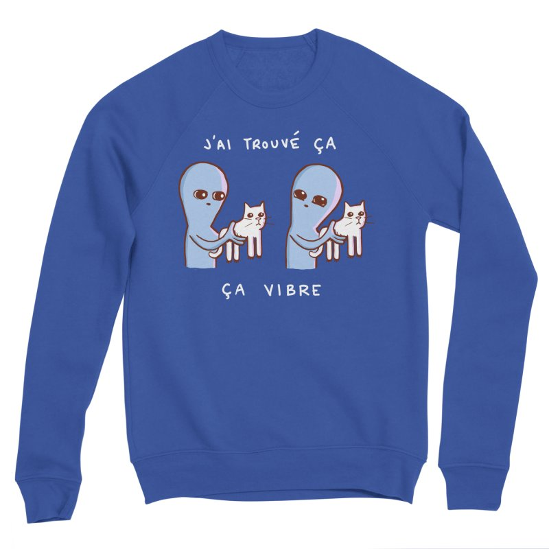 STRANGE PLANET SPECIAL PRODUCT: VIBRATING IN FRENCH Men's Sweatshirt by Nathan W Pyle