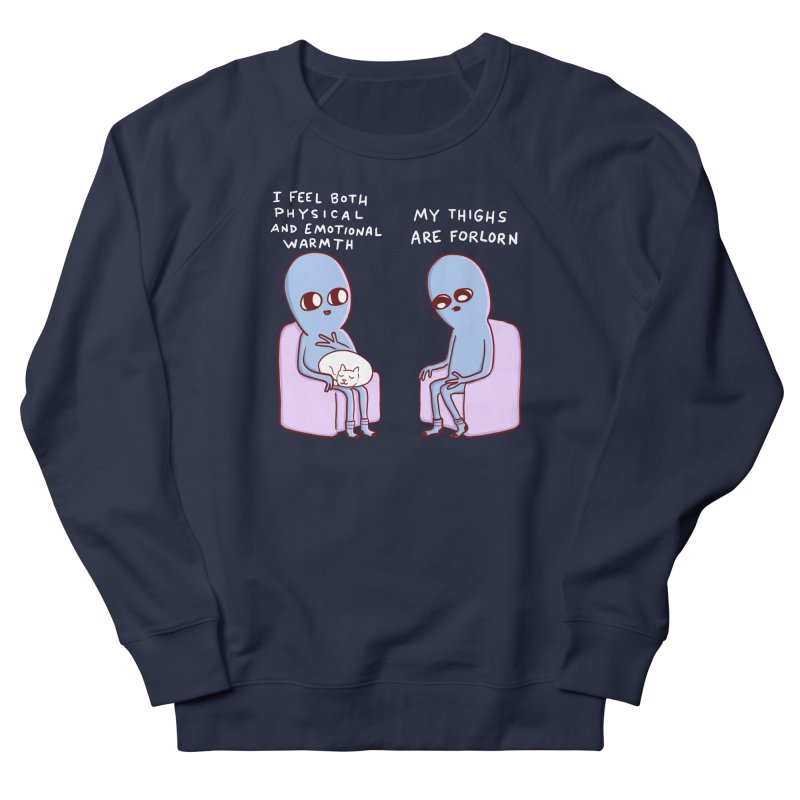 STRANGE PLANET SPECIAL PRODUCT: MY THIGHS ARE FORLORN Women's French Terry Sweatshirt by Nathan W Pyle