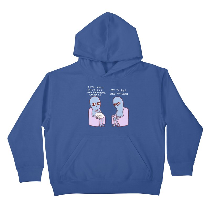STRANGE PLANET SPECIAL PRODUCT: MY THIGHS ARE FORLORN Kids Pullover Hoody by Nathan W Pyle