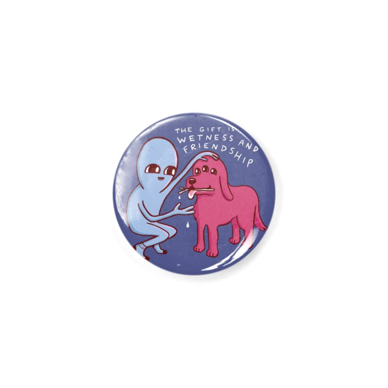 STRANGE PLANET SPECIAL PRODUCT: WETNESS AND FRIENDSHIP Accessories Button by Nathan W Pyle