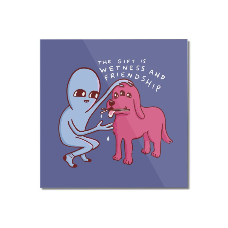 STRANGE PLANET SPECIAL PRODUCT: WETNESS AND FRIENDSHIP Home Mounted Acrylic Print by Nathan W Pyle