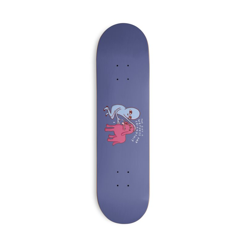 STRANGE PLANET SPECIAL PRODUCT: WETNESS AND FRIENDSHIP Accessories Deck Only Skateboard by Nathan W Pyle