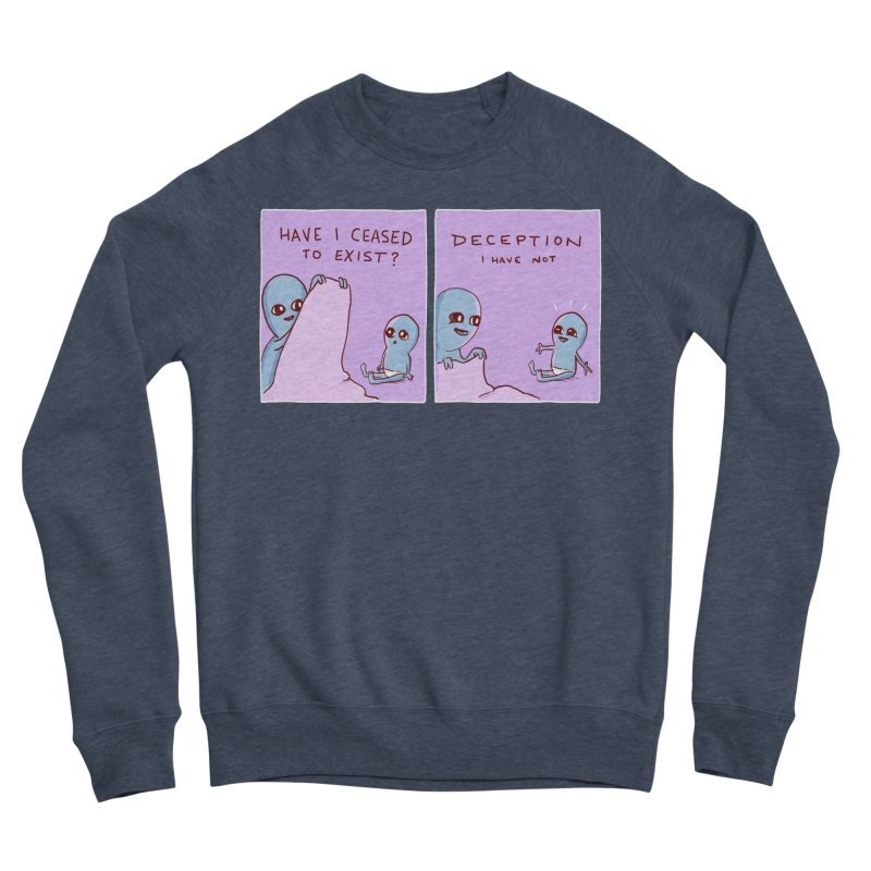 STRANGE PLANET SPECIAL PRODUCT: HAVE I CEASED TO EXIST? DECEPTION I HAVE NOT Men's Sponge Fleece Sweatshirt by Nathan W Pyle