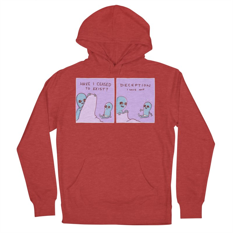 STRANGE PLANET SPECIAL PRODUCT: HAVE I CEASED TO EXIST? DECEPTION I HAVE NOT Women's French Terry Pullover Hoody by Nathan W Pyle