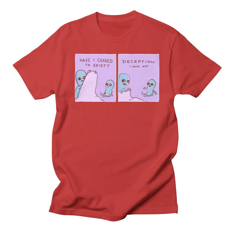 STRANGE PLANET SPECIAL PRODUCT: HAVE I CEASED TO EXIST? DECEPTION I HAVE NOT Women's Regular Unisex T-Shirt by Nathan W Pyle