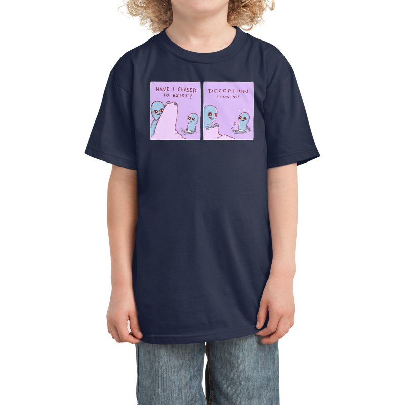 STRANGE PLANET SPECIAL PRODUCT: HAVE I CEASED TO EXIST? DECEPTION I HAVE NOT Kids T-Shirt by Nathan W Pyle Shop | Strange Planet Store | Thread
