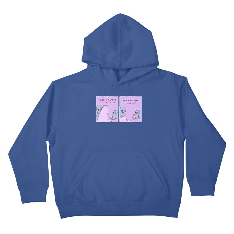 STRANGE PLANET SPECIAL PRODUCT: HAVE I CEASED TO EXIST? DECEPTION I HAVE NOT Kids Pullover Hoody by Nathan W Pyle Shop | Strange Planet Store | Thread