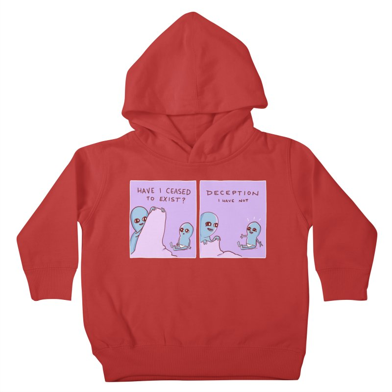 STRANGE PLANET SPECIAL PRODUCT: HAVE I CEASED TO EXIST? DECEPTION I HAVE NOT Kids Toddler Pullover Hoody by Nathan W Pyle