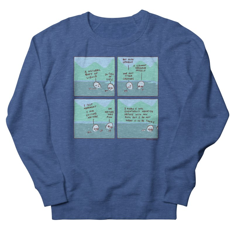 STRANGE PLANET: I AM EXITING NATURE Men's French Terry Sweatshirt by Nathan W Pyle