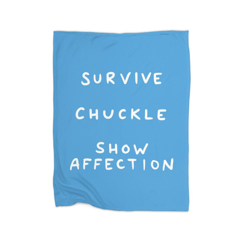 STRANGE PLANET SPECIAL PRODUCT: SURVIVE CHUCKLE SHOW AFFECTION Home Fleece Blanket Blanket by Nathan W Pyle