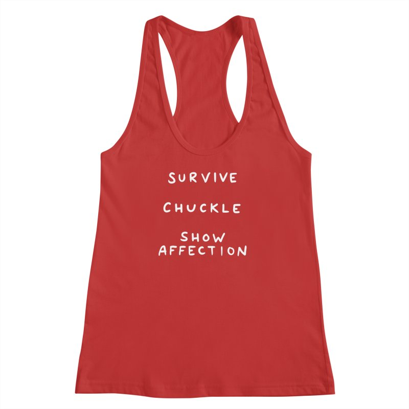 STRANGE PLANET SPECIAL PRODUCT: SURVIVE CHUCKLE SHOW AFFECTION Women's Racerback Tank by Nathan W Pyle
