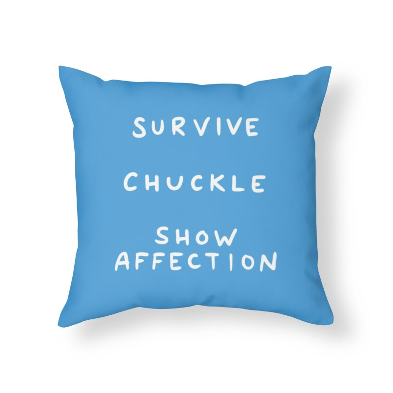 STRANGE PLANET SPECIAL PRODUCT: SURVIVE CHUCKLE SHOW AFFECTION Home Throw Pillow by Nathan W Pyle