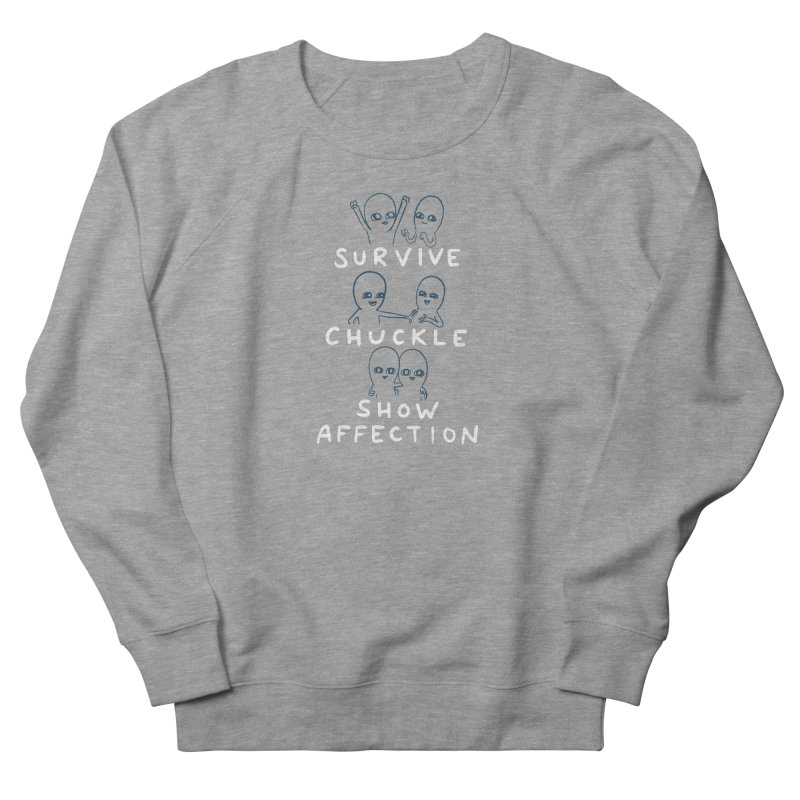 STRANGE PLANET SPECIAL PRODUCT: SURVIVE CHUCKLE SHOW AFFECTION CHARACTERs Women's French Terry Sweatshirt by Nathan W Pyle