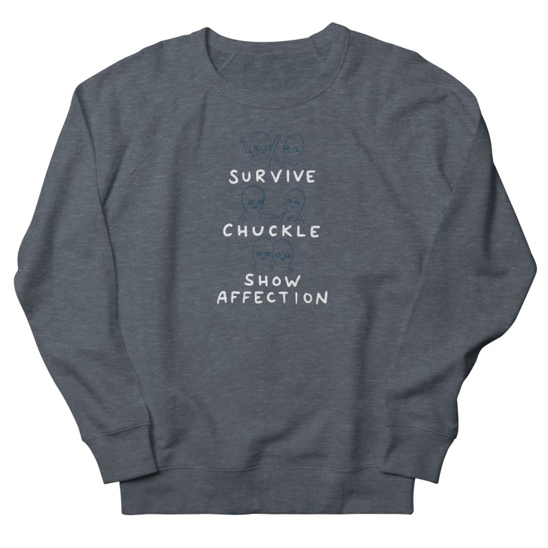 STRANGE PLANET SPECIAL PRODUCT: SURVIVE CHUCKLE SHOW AFFECTION CHARACTERs Men's French Terry Sweatshirt by Nathan W Pyle