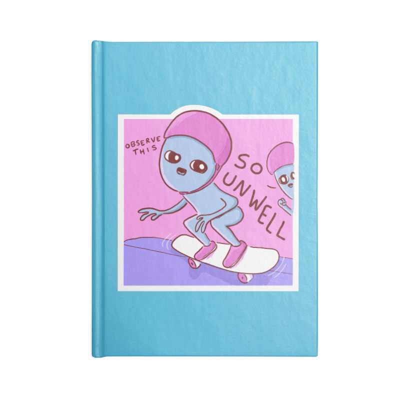 STRANGE PLANET SPECIAL PRODUCT: SO UNWELL Accessories Blank Journal Notebook by Nathan W Pyle