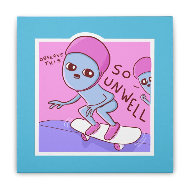 STRANGE PLANET SPECIAL PRODUCT: SO UNWELL Home Stretched Canvas by Nathan W Pyle Shop | Strange Planet Store | Thread