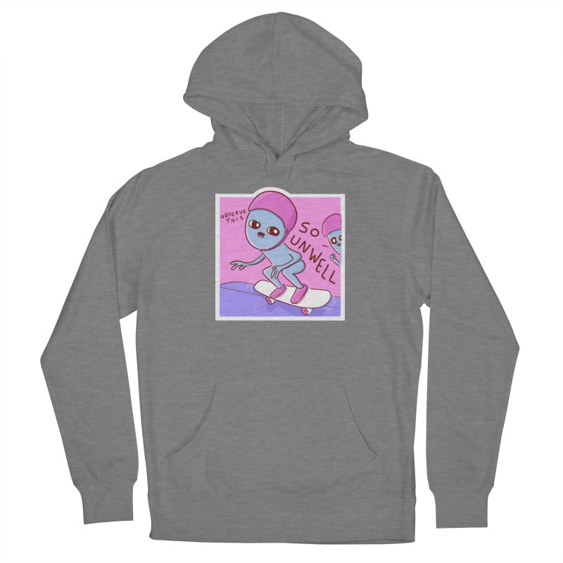 STRANGE PLANET SPECIAL PRODUCT: SO UNWELL Women's Pullover Hoody by Nathan W Pyle