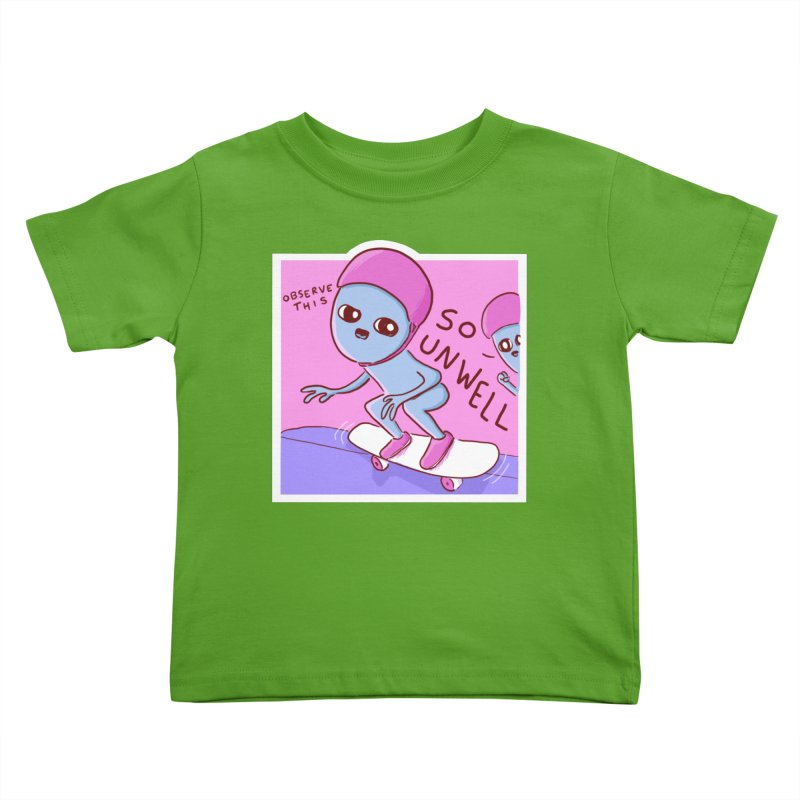 STRANGE PLANET SPECIAL PRODUCT: SO UNWELL Kids Toddler T-Shirt by Nathan W Pyle