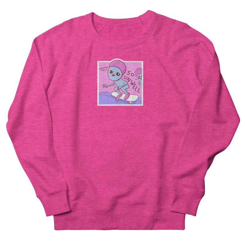 STRANGE PLANET SPECIAL PRODUCT: SMALLER ALTERNATE - SO UNWELL Men's French Terry Sweatshirt by Nathan W Pyle