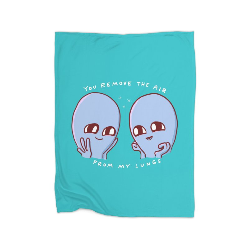 STRANGE PLANET SPECIAL PRODUCT: YOU REMOVE THE AIR FROM MY LUNGS Home Fleece Blanket Blanket by Nathan W Pyle