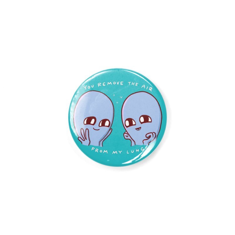STRANGE PLANET SPECIAL PRODUCT: YOU REMOVE THE AIR FROM MY LUNGS Accessories Button by Nathan W Pyle