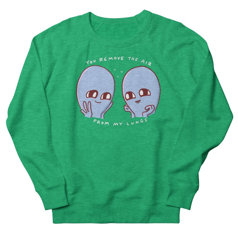STRANGE PLANET SPECIAL PRODUCT: YOU REMOVE THE AIR FROM MY LUNGS Men's French Terry Sweatshirt by Nathan W Pyle